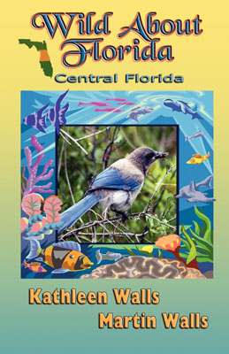 Wild About Florida: Central Florida by Kathleen Walls